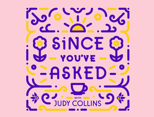 JUDY COLLINS — to present Since You've Asked with Judy Collins