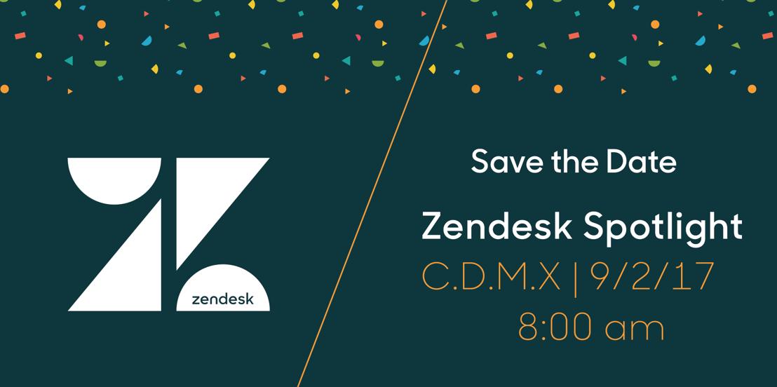 Save the Date: Zendesk Spotlight 2017 CDMX