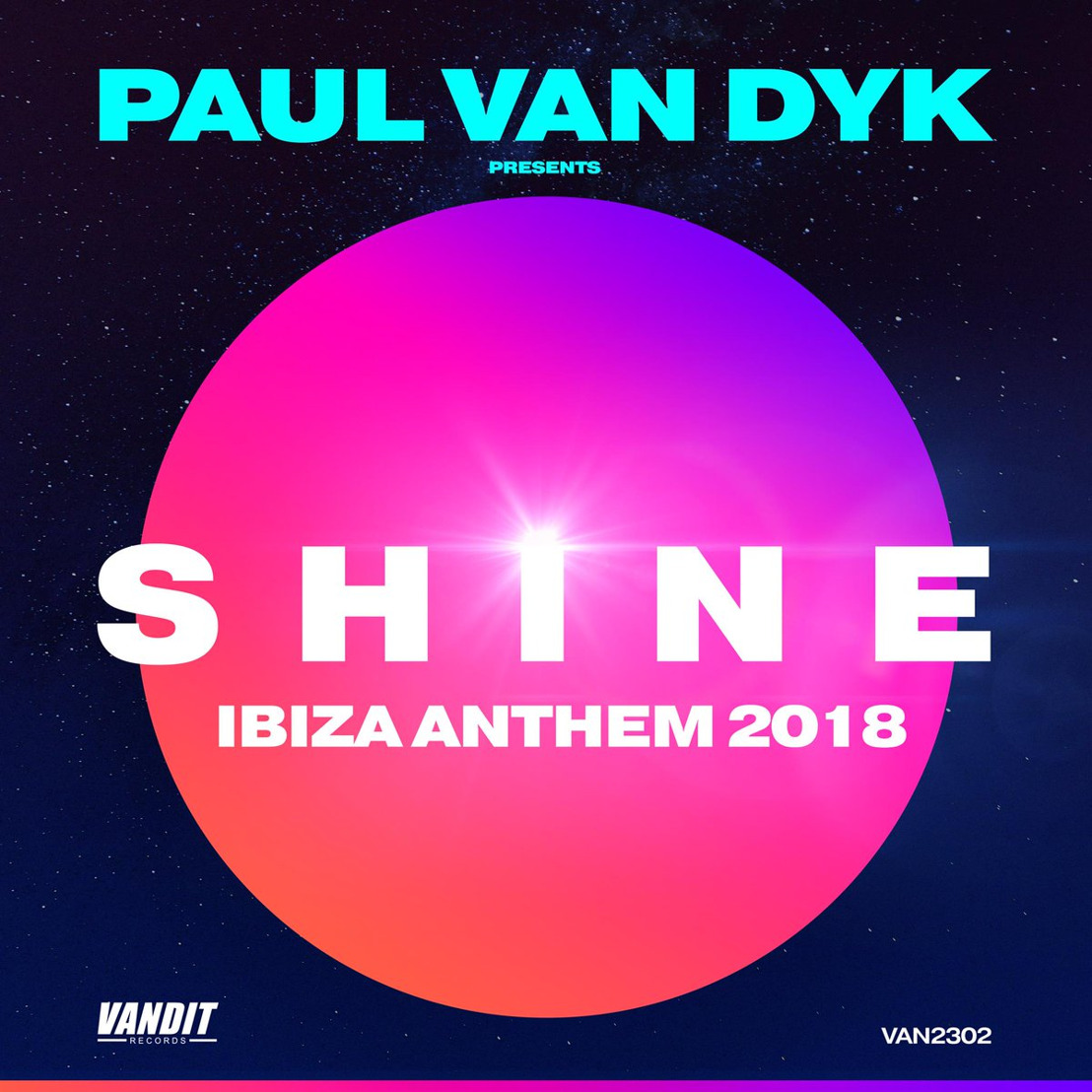 Paul van Dyk presents SHINE - SHINE Ibiza Anthem 2018