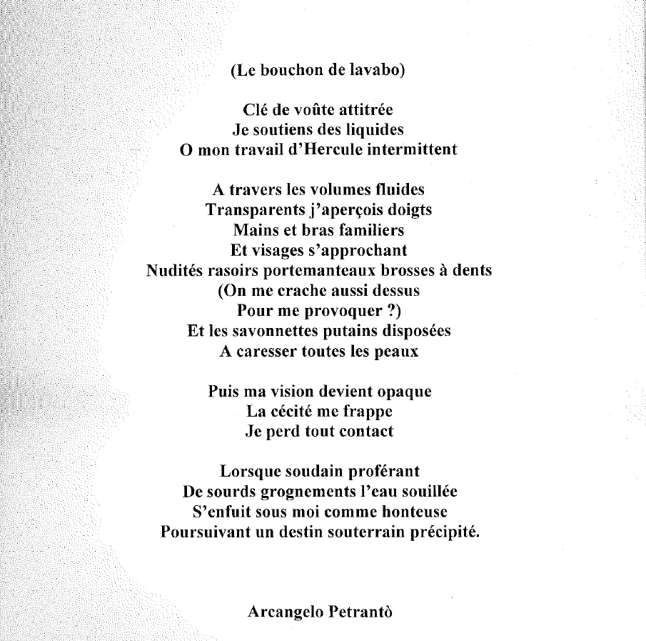 """(Le bouchon de lavabo)"", Arcangelo Petrantò"