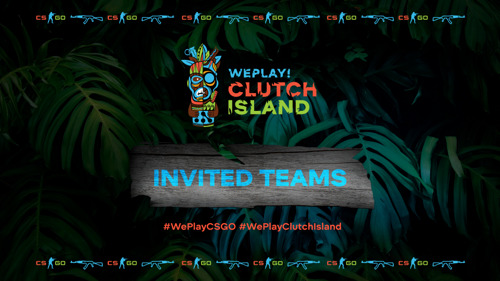 WePlay! Clutch Island invited teams finalized