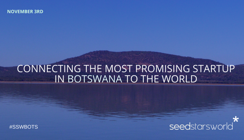 SEEDSTARS WORLD IS RETURNING TO GABORONE TO FIND THE BEST STARTUP IN BOTSWANA