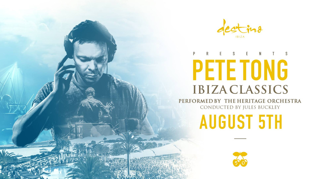 Pete Tong brings 'Ibiza Classics' show to Destino Ibiza - August 5th