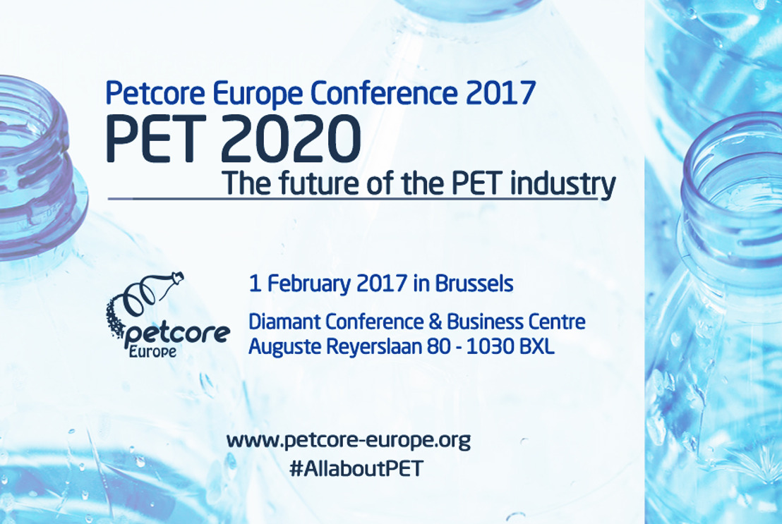 "GUARANTEE YOUR PLACE NOW: Petcore Europe Conference 2017 ""PET 2020 - The future of the PET industry"""