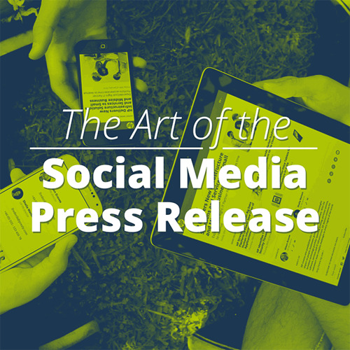 The Art of the Social Media Press Release