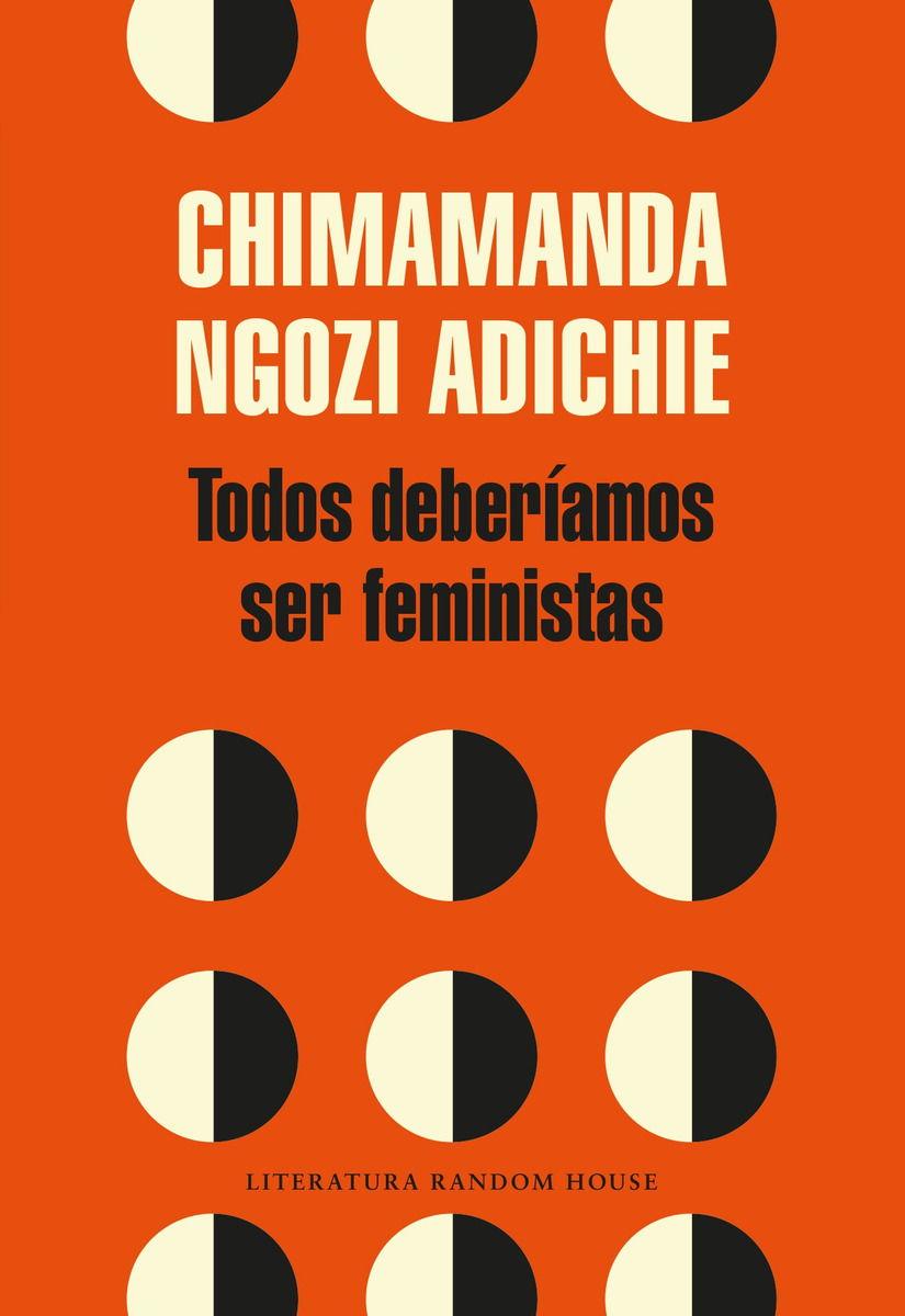 La autora nigeriana hizo eco de su  TED Talk  de 2013 con este libro. Es un ensayo que ataca de frente un mito común: el feminismo es solo para mujeres.