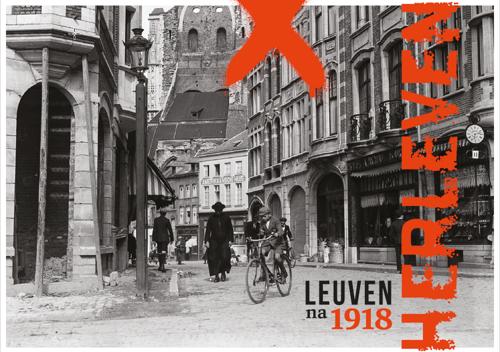 Stad Leuven blikt tevreden terug op stadsproject 'HERLEVEN. Leuven na 1918'