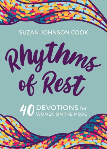 Prominent African American Voices Featured in New Devotional Book for Women, Rhythms of Rest, from Our Daily Bread Publishing