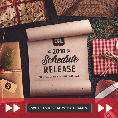 JUST IN TIME FOR THE HOLIDAYS: THE 2018 CFL SCHEDULE