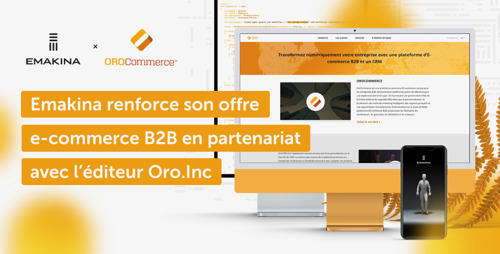 Emakina renforce son offre e-commerce B2B en partenariat avec l'éditeur Oro.Inc