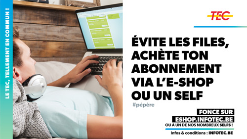 Évitez les files et achetez votre abonnement TEC via l'E-SHOP ou un SELF!