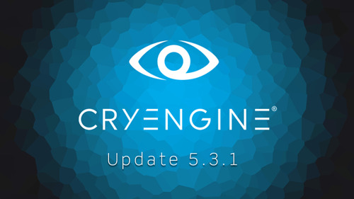CRYENGINE Update 5.3.1 is now available for download