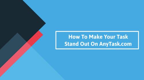 Make your Task stand out on the AnyTask™ Platform