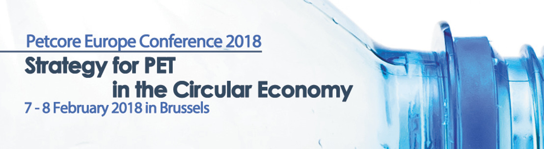 "Two successful days: Petcore Europe Conference 2018 ""Strategy for PET in the Circular Economy"""