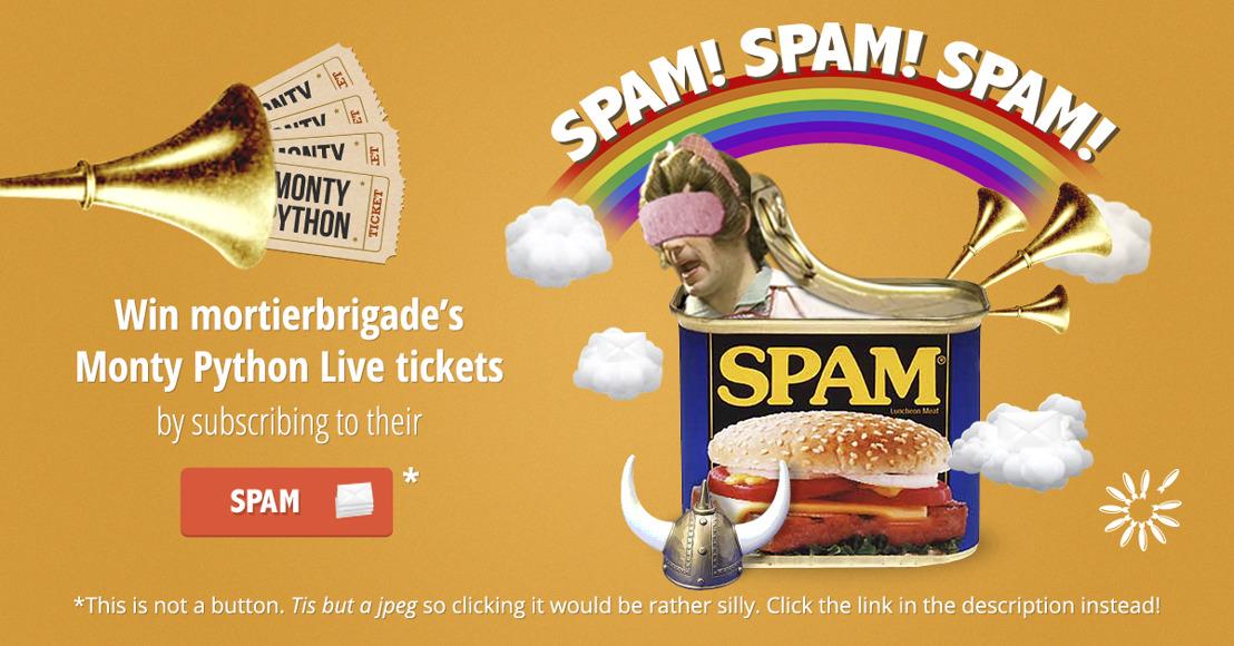 mortierbrigade geeft z'n Monty Python live tickets weg, met spam!