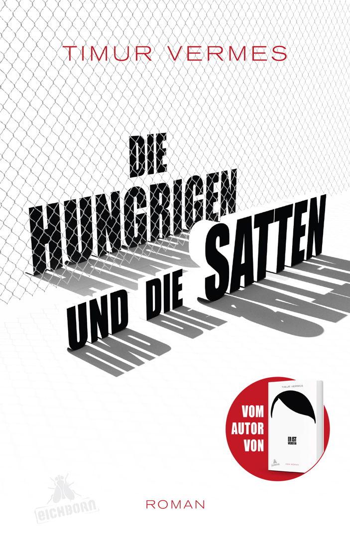 """Am 27. August erscheint der mit Spannung erwartete zweite Roman von Timur Vermes """"Die Hungrigen und die Satten""""."""