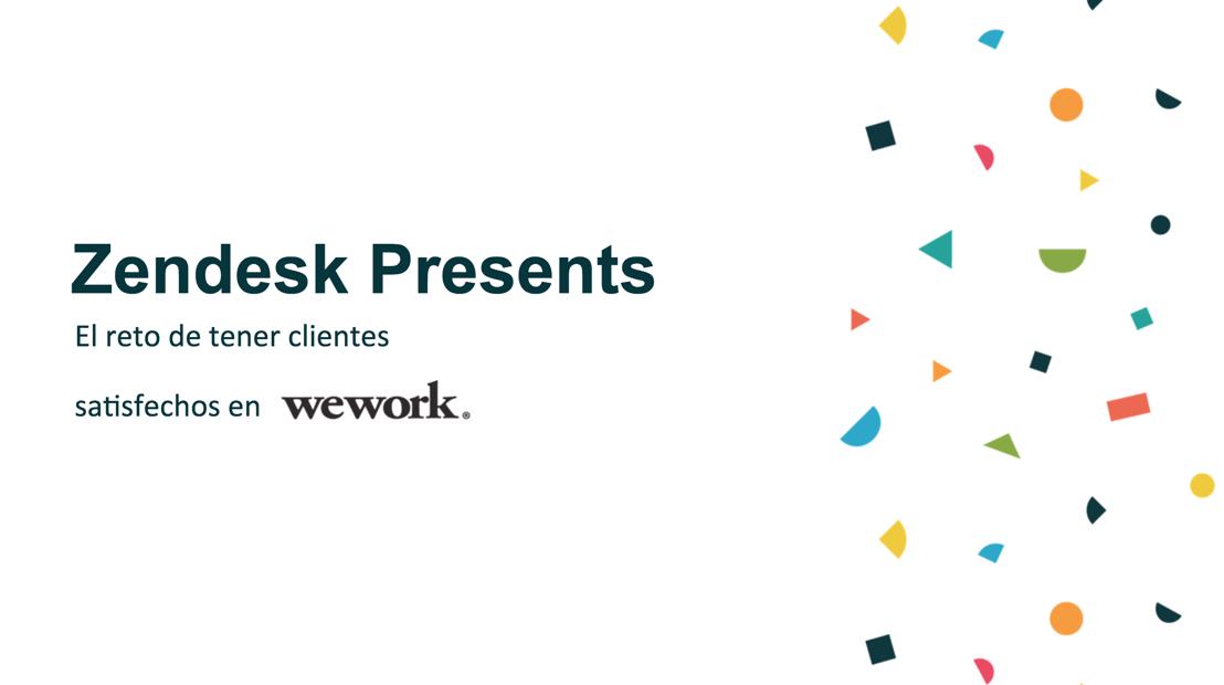 WeWork elige a Zendesk para brindar experiencias únicas a sus clientes