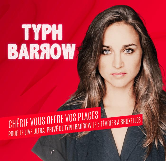 Chérie présente le « Live Ultra-Privé » de Typh Barrow !