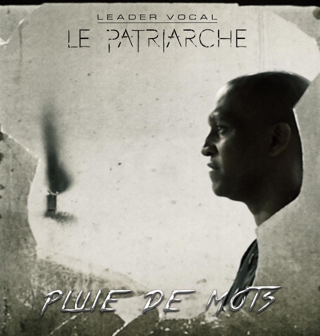 """LEADER VOCAL """"LE PATRIARCHE"""" : Son nouveau clip """"Pluie de Mots"""" enfin disponible"""