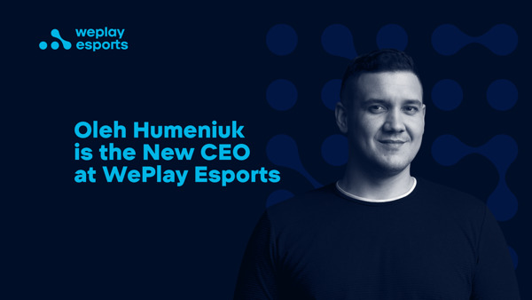 Preview: WePlay Esports names a new CEO, Oleh Humeniuk