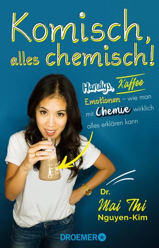 """Chemie zum Anfassen: Dr. Mai Thi Nguyen-Kim präsentiert ihr Pop-Science-Buch """"Komisch, alles chemisch!"""" in Frankfurt"""