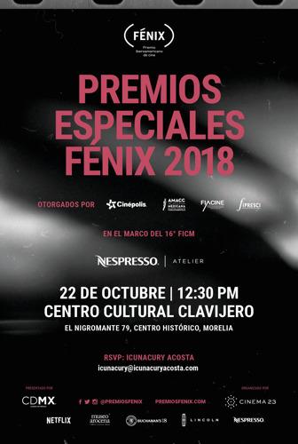 RECORDATORIO: Anuncio Premios Especiales Fenix 2018 en el Festival de Morelia