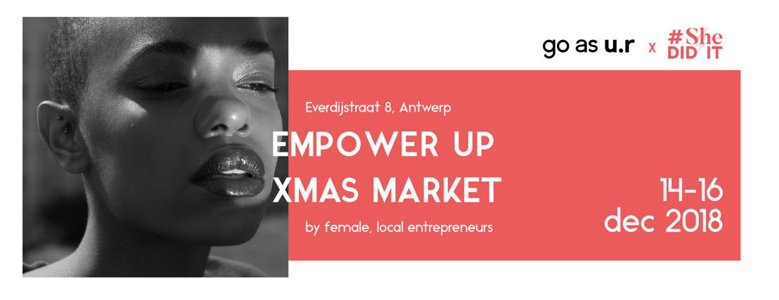 Go as u.r en #SheDIDIT steunen vrouwelijk ondernemerschap met Empower up Xmas Market