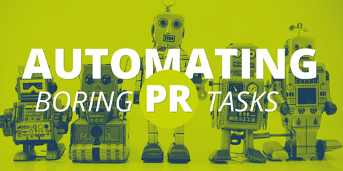 PR Automation: 5 Repetitive Tasks That are Holding You Back