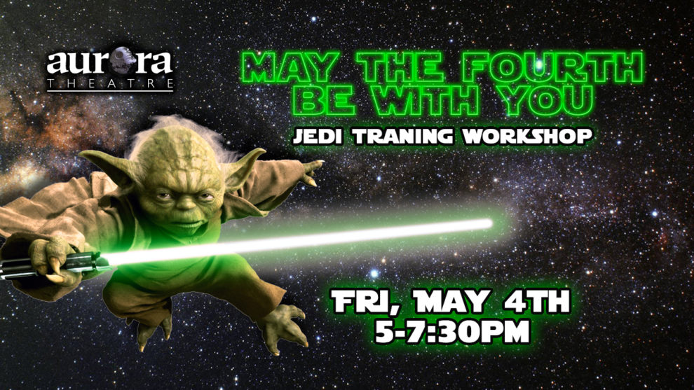 """""""May The Fourth Be With You"""": Jedi Training Workshop"""