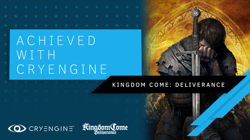 Achieved with CRYENGINE, Kingdom Come: Deliverance launches today
