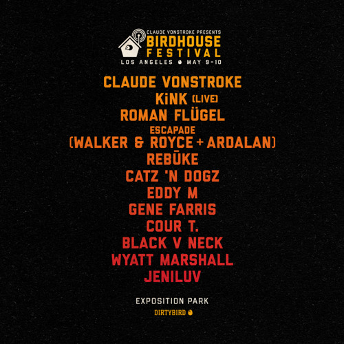 DIRTYBIRD Announces Lineup for Inaugural Birdhouse LA Festival
