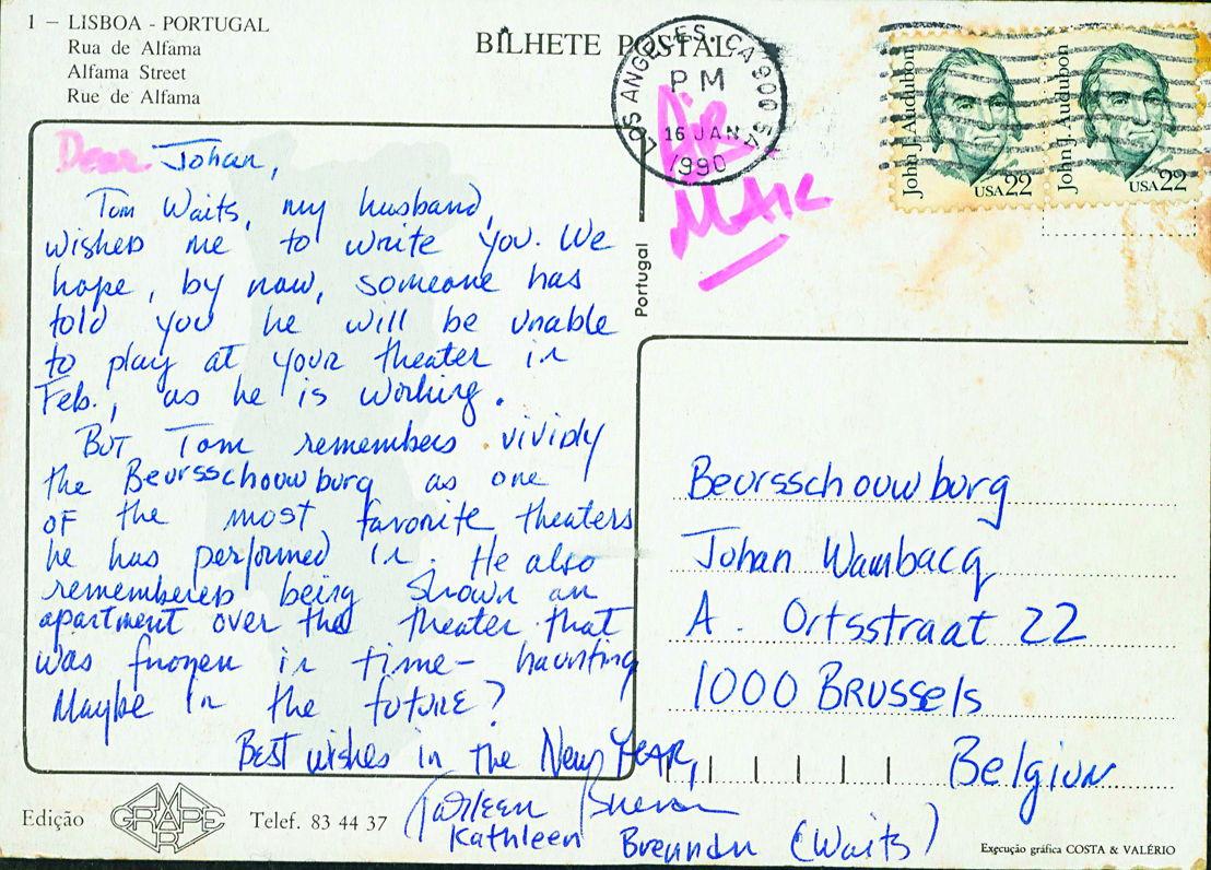 Voor de viering van 25 jaar Beursschouwburg in 1990 stond Tom Waits op het verlanglijstje. Helaas, hij kon niet komen, liet Kathleen Brennan (mevrouw Waits) weten.