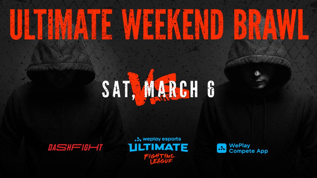 WePlay Esports and DashFight present Ultimate Weekend Brawl