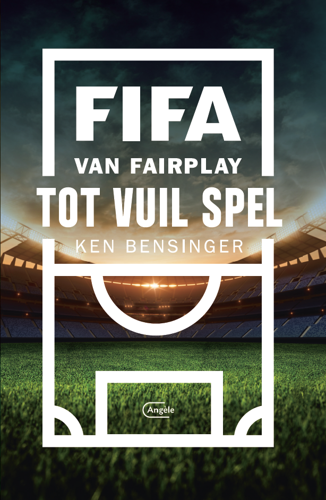 Preview: FIFA. Van fairplay tot vuil spel