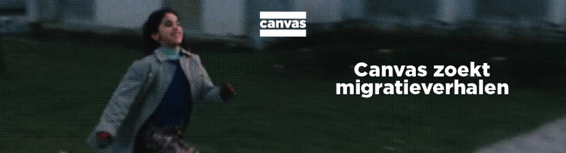 Oproep | Canvas | Kinderen van de migratie