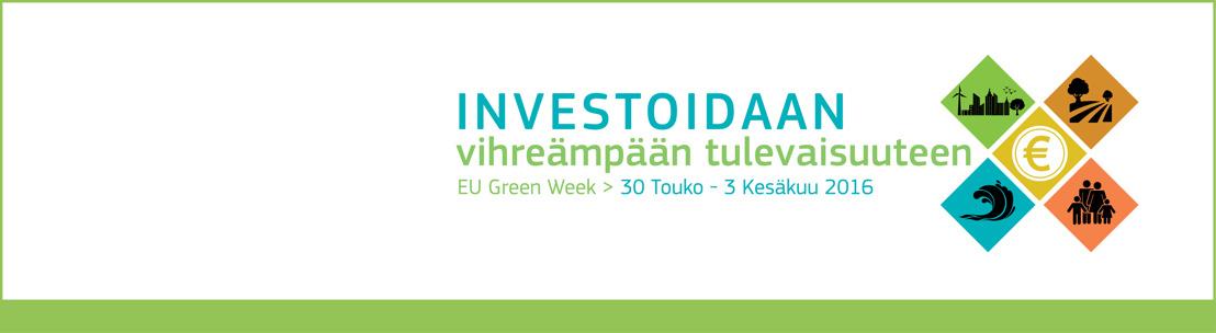 Investoiminen ympäristöystävällisempään tulevaisuuteen – EU:n vihreä viikko 2016