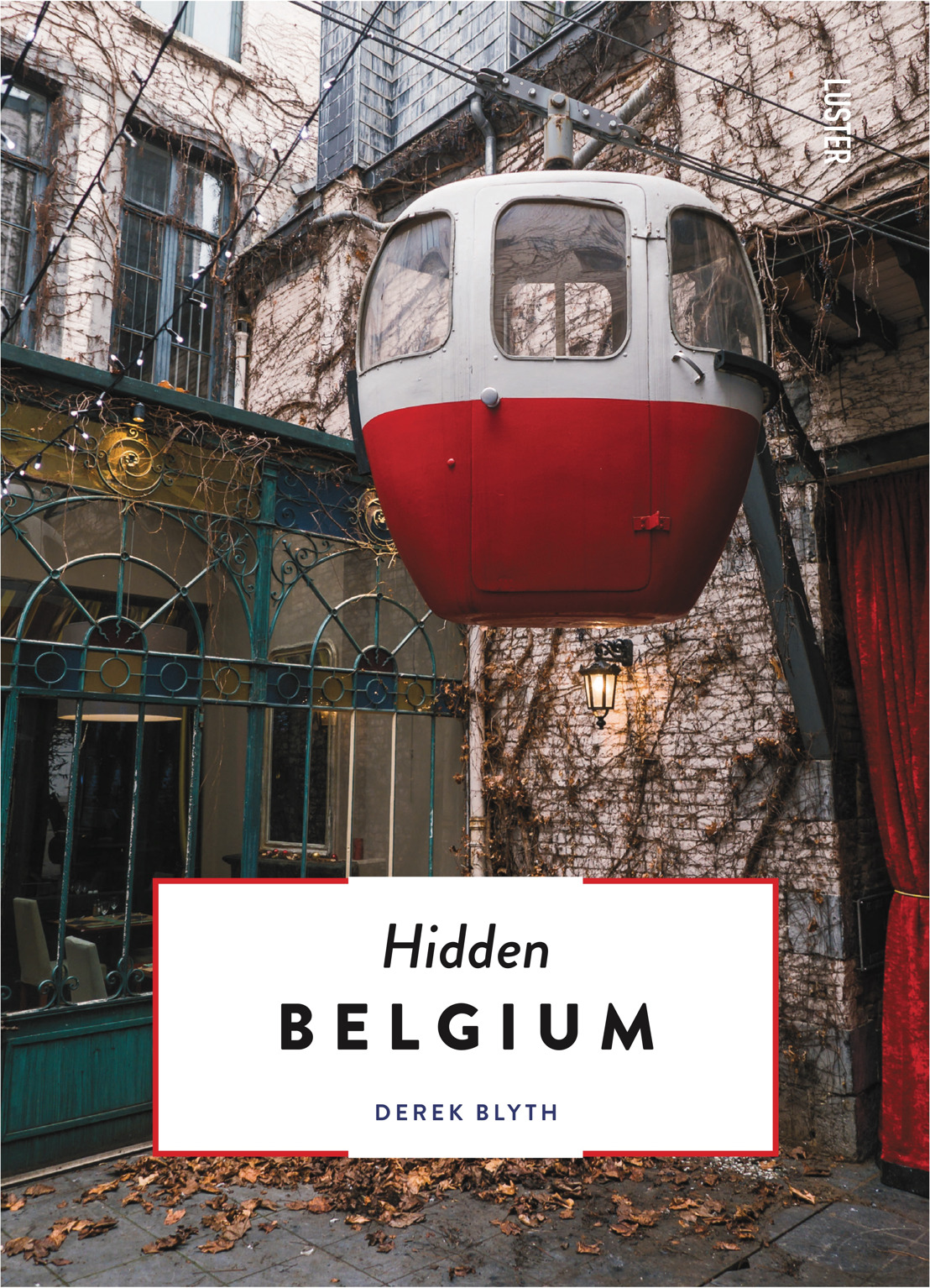 Les éditions Luster dévoilent le livre 'Hidden Belgium'