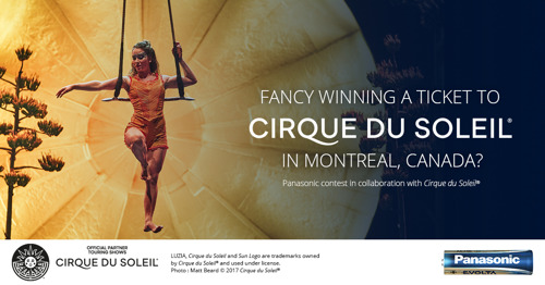 Panasonic vous fait entrer dans l'univers de la magie avec un concours Cirque du Soleil® renversant