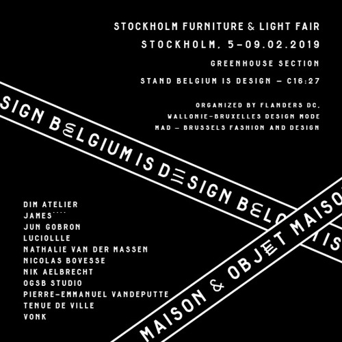 Belgium is Design — Stockholm Furniture & Light Fair — 5-9/02/2019