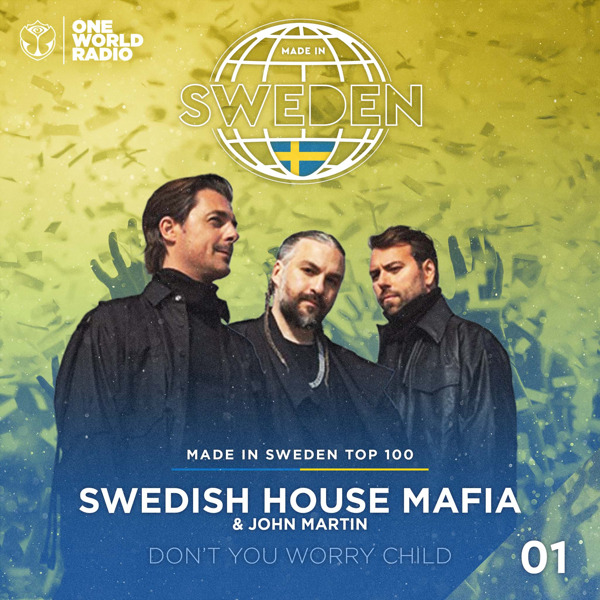 Preview: 'Don't You Worry Child' by Swedish House Mafia becomes the number 1 in The Made in Sweden Top 100