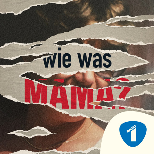 Radio 1 lanceert documentaire 'Wie was mama?'