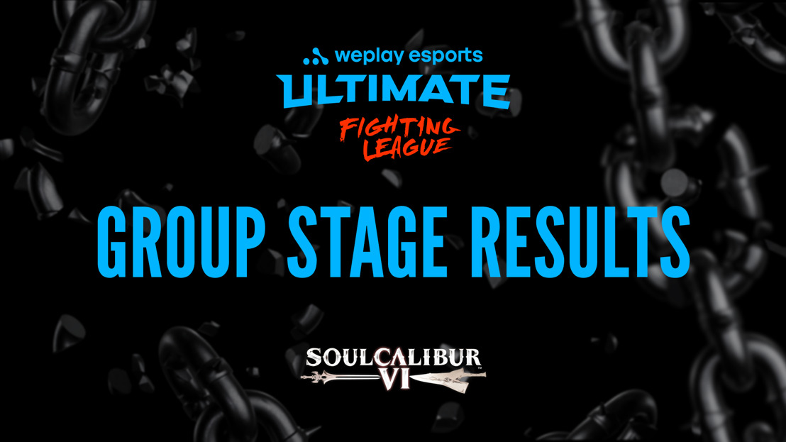 WePlay Ultimate Fighting League SOULCALIBUR VI Group Stage Results
